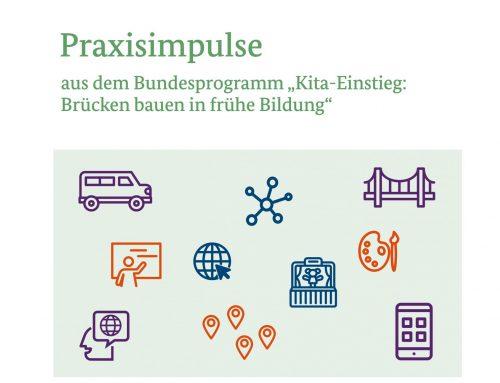 """Neue Broschüre: Praxisimpulse aus dem Bundesprogramm """"Kita-Einstieg: Brücken  bauen in frühe Bildung"""""""